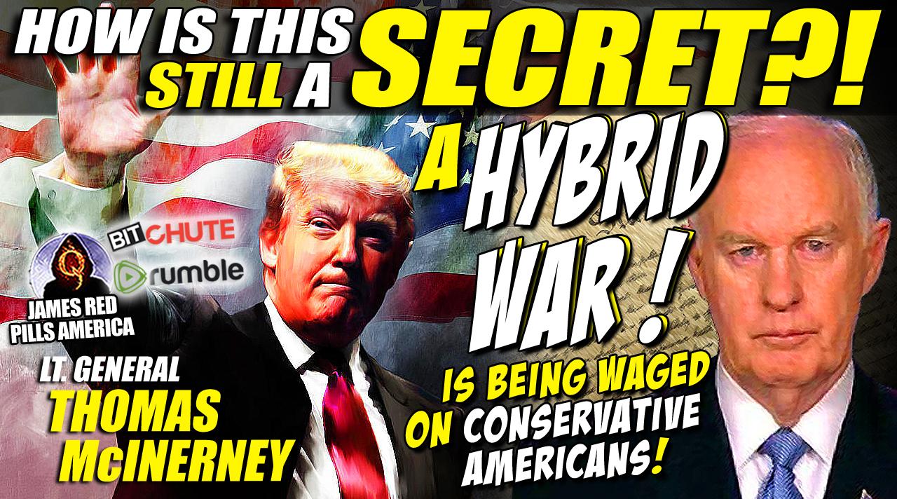 Dark Secrets Revealed! General McInerney Details a Hybrid War Being Waged Against Conservatives & Is Gen. McInerney Q..?!  A Must See Interview!