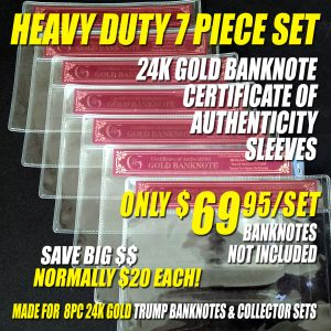 A 7 PIECE HEAVY DUTY CERTIFICATE OF AUTHENTICITY SLEEVE SET FOR 8PC 24K GOLD BANKNOTE SETS (Does NOT Include Banknotes)